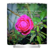 Love Does Not Need To Be Perfect Motivational Quote Shower Curtain