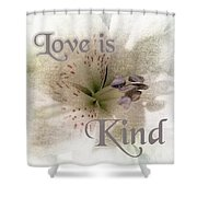 Love Is Kind Shower Curtain
