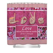 Love One Another Shower Curtain