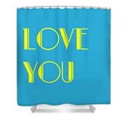 Love You Shower Curtain