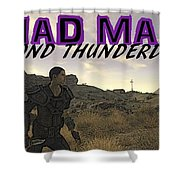 Mad Max Beyond Thunderdome Shower Curtain
