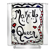 Make-up Queen Shower Curtain