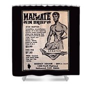 Man-mate In Brief #105 Shower Curtain