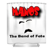 Manos The Band Of Fate Shower Curtain