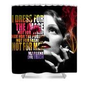 Marlene Dietrich Quote Shower Curtain