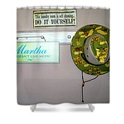 Martha Doesn't Live Here Shower Curtain