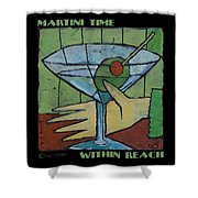 Martini Time - Within Reach Shower Curtain