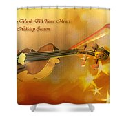 May Music Fill Your Heart Shower Curtain