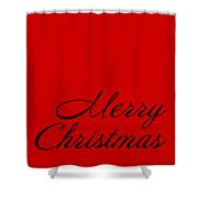 Merry Christmas In Black Shower Curtain