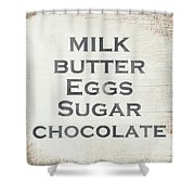 Milk Butter Eggs Chocolate Sign- Art By Linda Woods Shower Curtain by Linda Woods