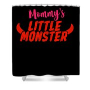 Mommys Little Monster Clothing For Everyone Halloween Scary Love Mom Gift Or Present Sibling Clothi Shower Curtain