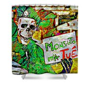 Monsanto Killed Me Shower Curtain