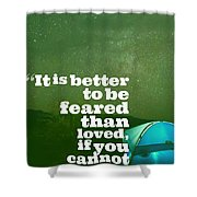 Motivational Inspiring Quotes, Designed By Asar Studios  - Niccolo Machiavelli Shower Curtain