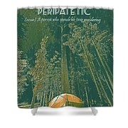 Motivational Travel Poster - Peripatetic 3 Shower Curtain
