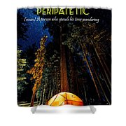 Motivational Travel Poster - Peripatetic Shower Curtain