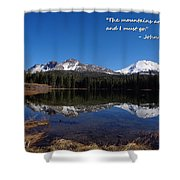 Mountains Are Calling Shower Curtain