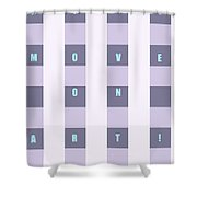 Moveonart Why Move On Art Shower Curtain