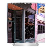 Mr. Photographer Photograph What You Love  Shower Curtain