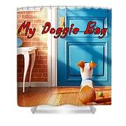 My Doggie Bag  Shower Curtain