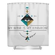 My Kingdom Is My Mind Shower Curtain