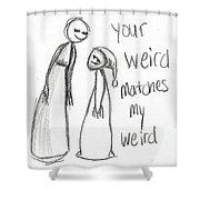 My Weird 2 Shower Curtain