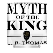 Myth Of The King Cover Shower Curtain