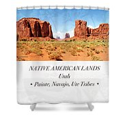 Native American Land, Monument Valley, Navajo Tribal Park Shower Curtain
