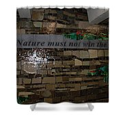 Nature Must Not Win The Game Shower Curtain
