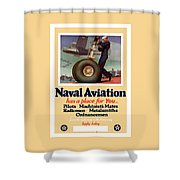 Naval Aviation Has A Place For You Shower Curtain
