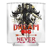 Never Quit Shower Curtain