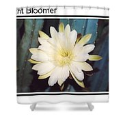 Night Bloomer Posters Shower Curtain