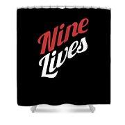 Nine Lives Funny Cat Apparel Shower Curtain