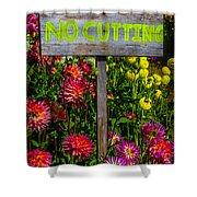 No Cutting Sign In Garden Shower Curtain