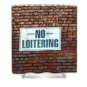 No Loitering Shower Curtain