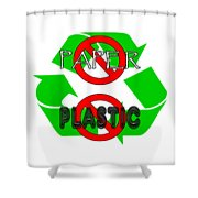 No Paper No Plastic Recycle Shower Curtain