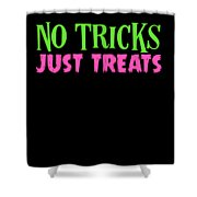 No Tricks Just Treats Halloween Funny Humor Love Candy Kids Or Children Shower Curtain