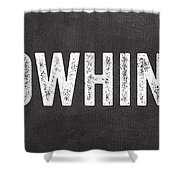 No Whining Hashtag Shower Curtain