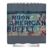Noon American Buffet Shower Curtain