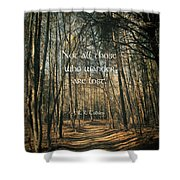 Not All Those Who Wander Shower Curtain by Jessica Brawley