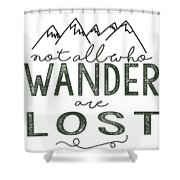 Not All Who Wander Green Shower Curtain