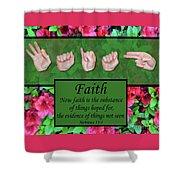 Now Faith Shower Curtain