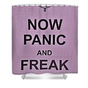 Now Panic 20 Shower Curtain
