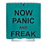 Now Panic 26 Shower Curtain