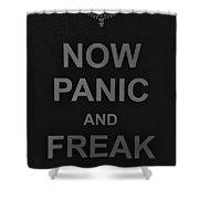Now Panic 30 Shower Curtain