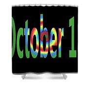 October 18 Shower Curtain