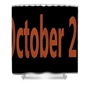 October 25 Shower Curtain