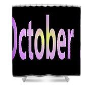 October 3 Shower Curtain