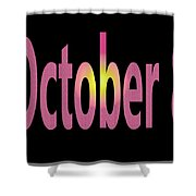 October 8 Shower Curtain