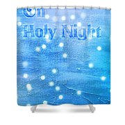 Oh Holy Night Shower Curtain by Jocelyn Friis