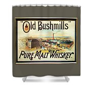 Old Bushmills Irish Whiskey. Old Advertising Poster Shower Curtain